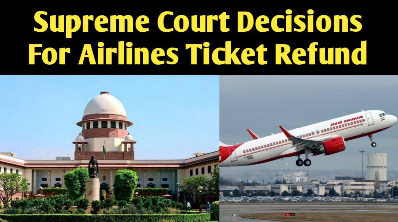 SupreCourt Decision for Flight Ticket Refund